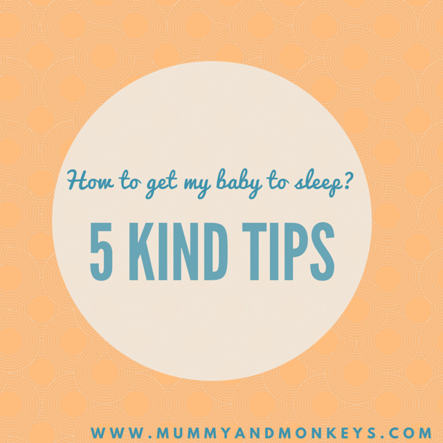 5 kind tips for getting your baby to sleep