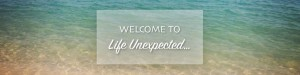 cropped-LIFE-UNEXPECTED