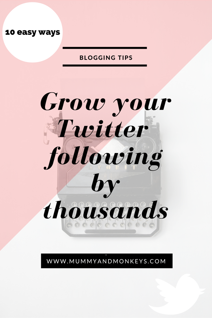 10 easy ways to grow your Twitter following by Thousands