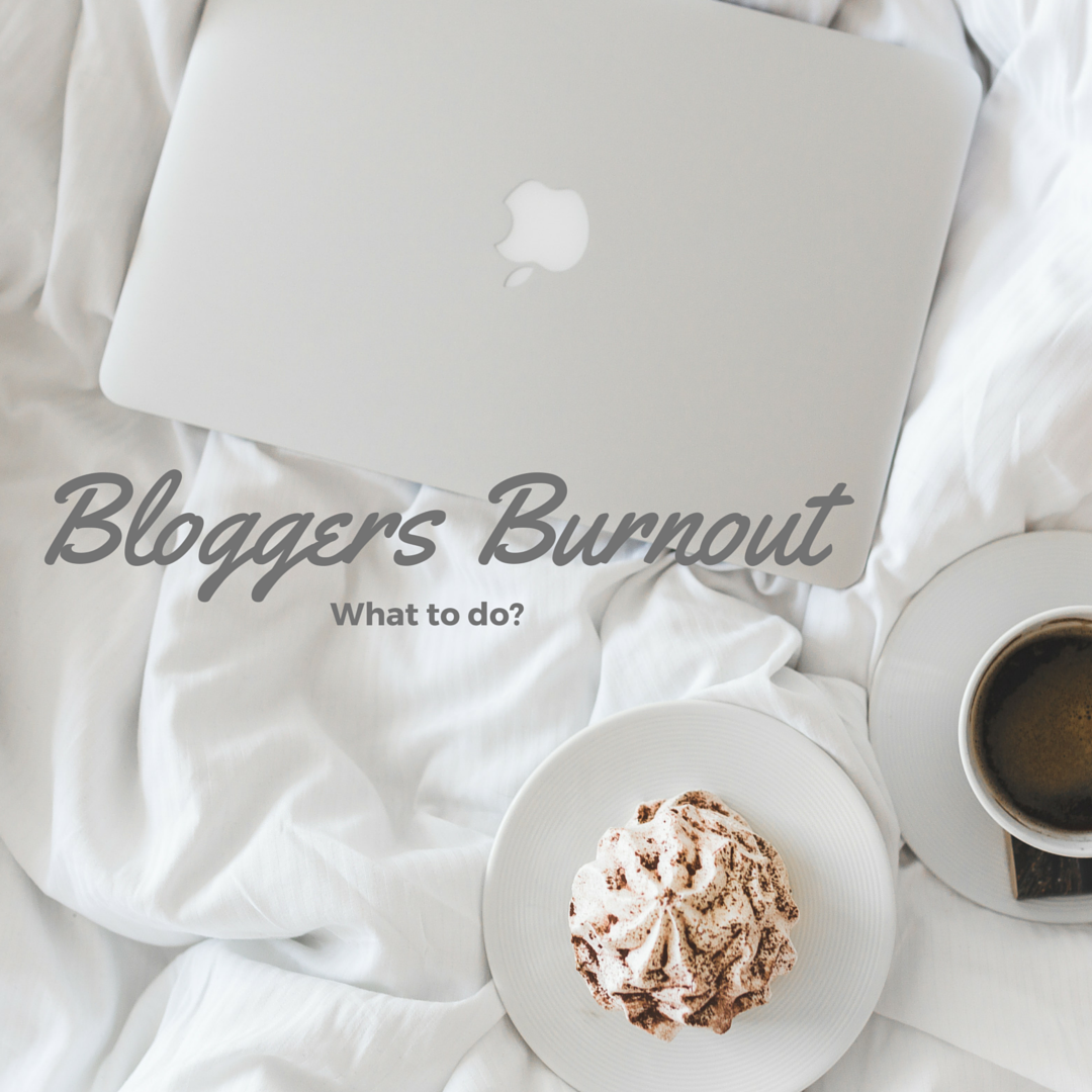 Bloggers burnout
