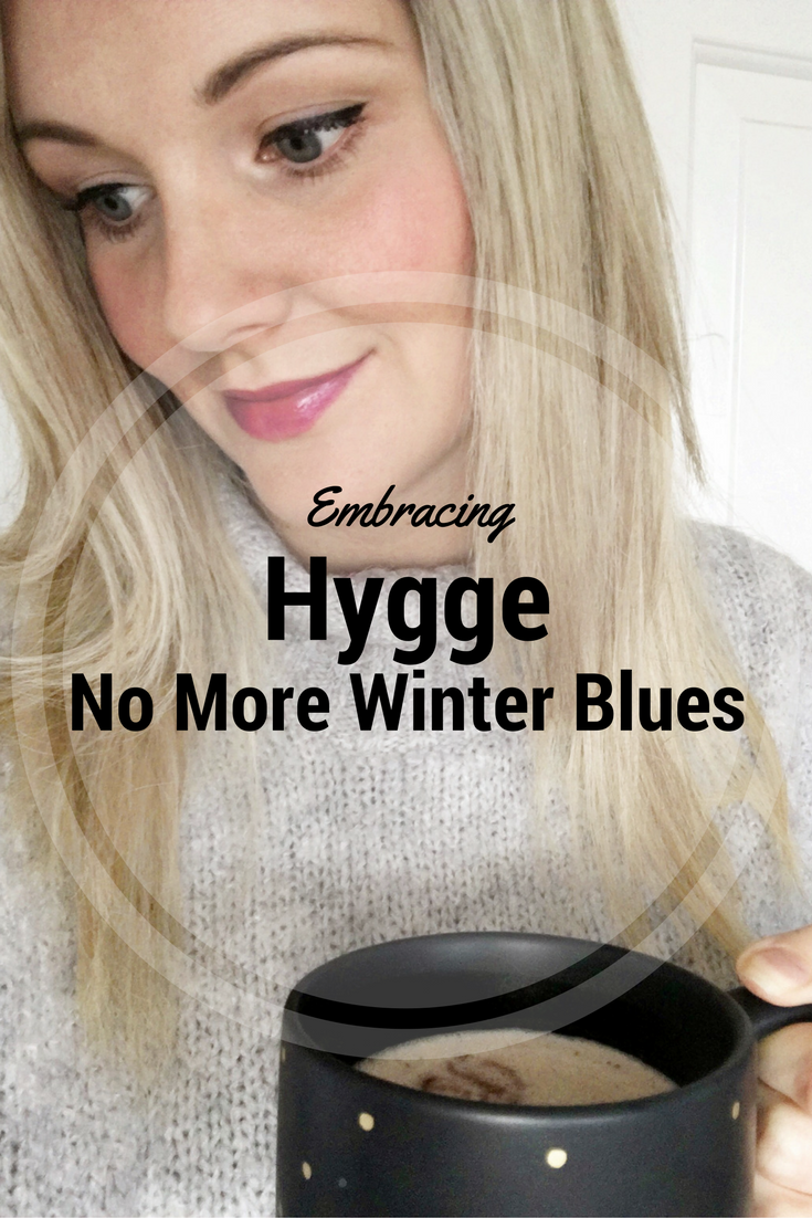 embracing Hygge - no more winter blues