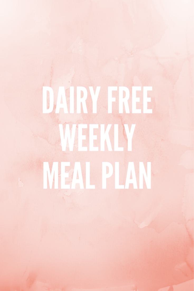 diary free weekly meal plan
