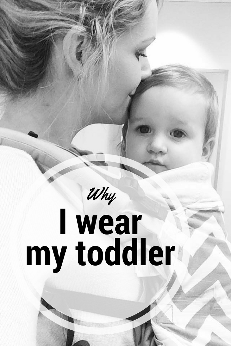 why I wear my toddler