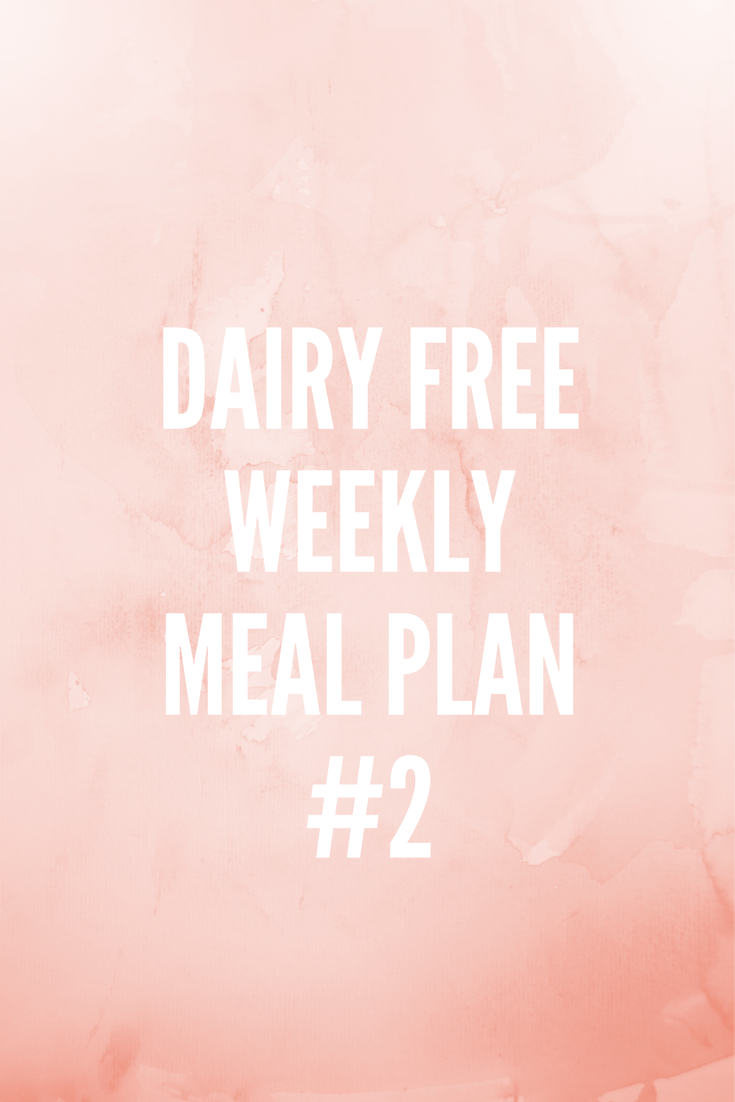 Dairy Free Weekly Meal Plan / 3
