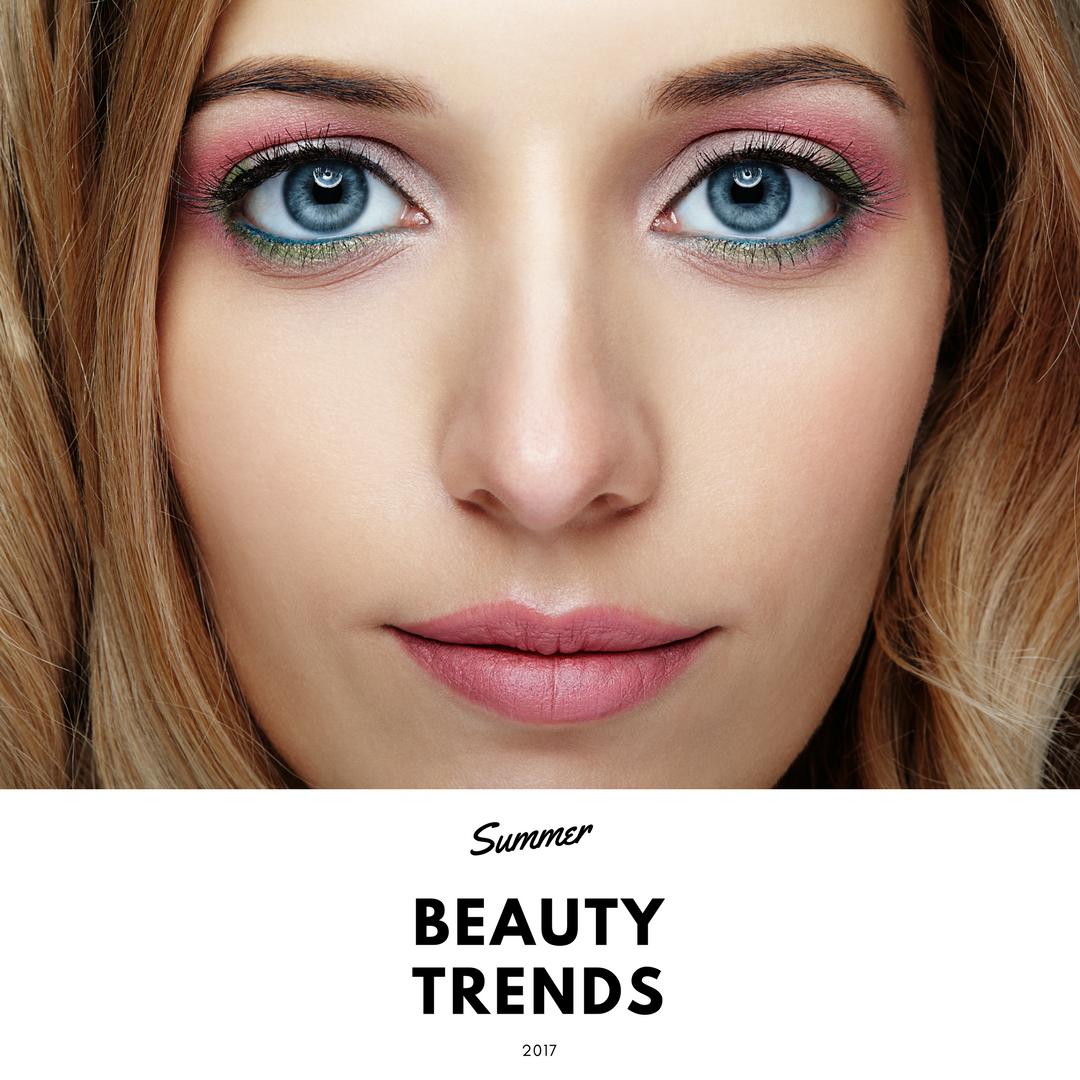summer beauty trends 2017