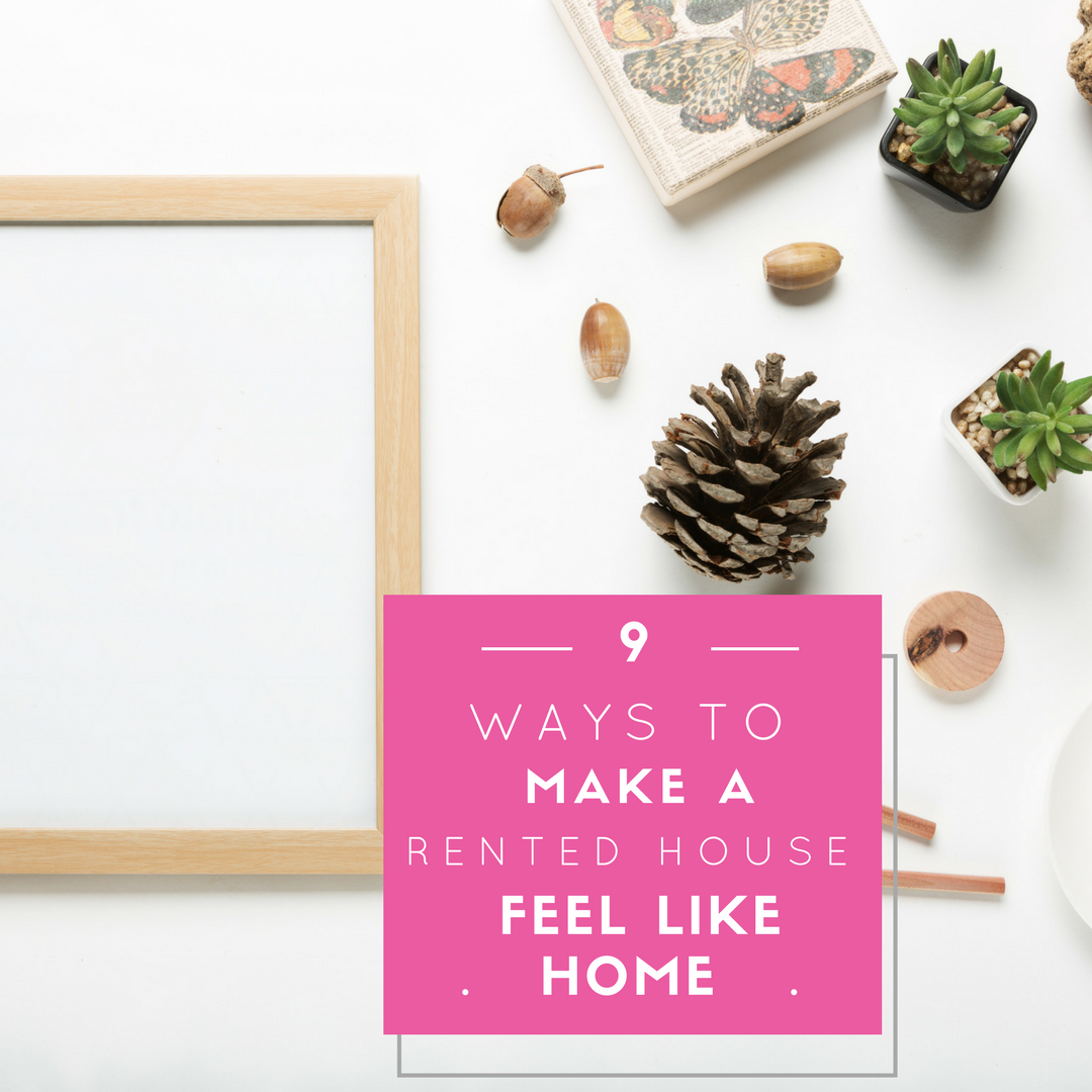 9 easy ways to make a rented house feel like home
